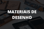 MATERIAIS DE DESENHO